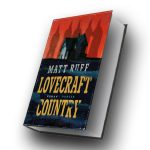 Matt Ruff: Lovecraft Country ©2018 Hanser Verlag