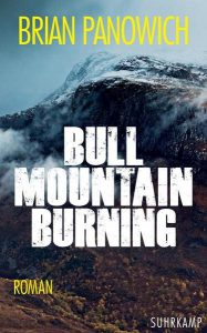 Brian Panowich: Bull Mountain Burning ©2018 Suhrkamp