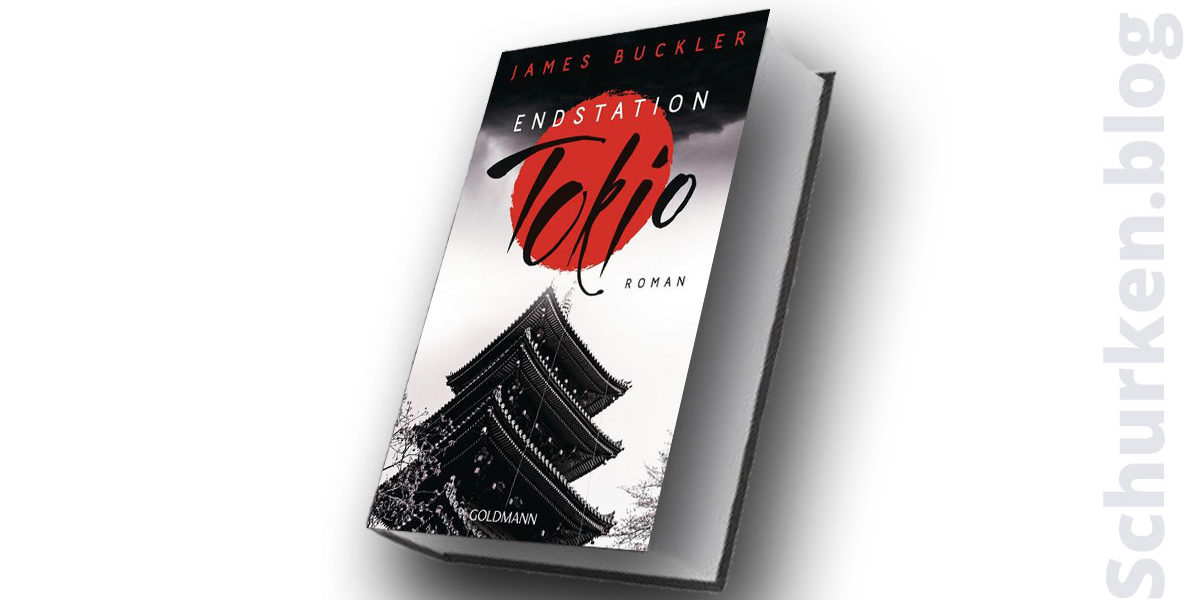 James Buckler: Endstation Tokio ©2018 Goldmann