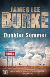 James Lee Burke: Dunkler Sommer ©2018 Heyne Hardcore