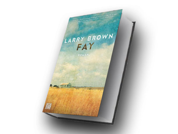 Larry Brown: Fay ©2017 Heyne Hardcore