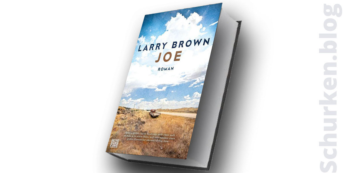 Larry Brown: Joe ©2018 Heyne Hardcore