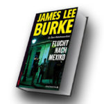 James Lee Burke: Flucht nach Mexiko ©2018 Pendragon