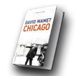David Mamet: Chicago ©2018 HarperCollins