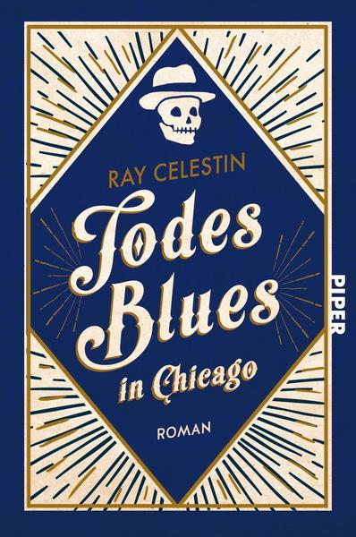 Ray Celestin: Todesblues in Chicago ©2019 Piper Verlag