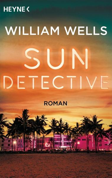 William Wells: Sun Detective ©2019 Heyne Verlag