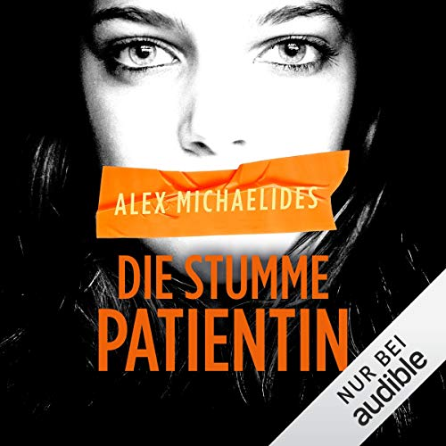 Alex Michaelides: Die stumme Patientin ©2019 Audible Studios