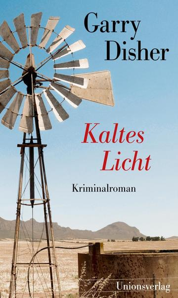 Garry Disher: Kaltes Licht ©2019 Unionsverlag